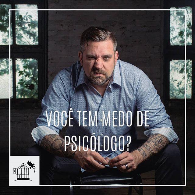 Você tem medo de psicólogo?