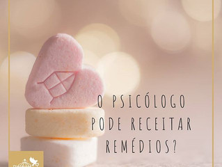 O psicólogo pode receitar remédios?