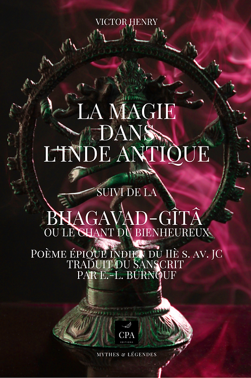 LA MAGIE DANS L'INDE ANTIQUE suivi de la BHAGAVAD-GÎTÂ