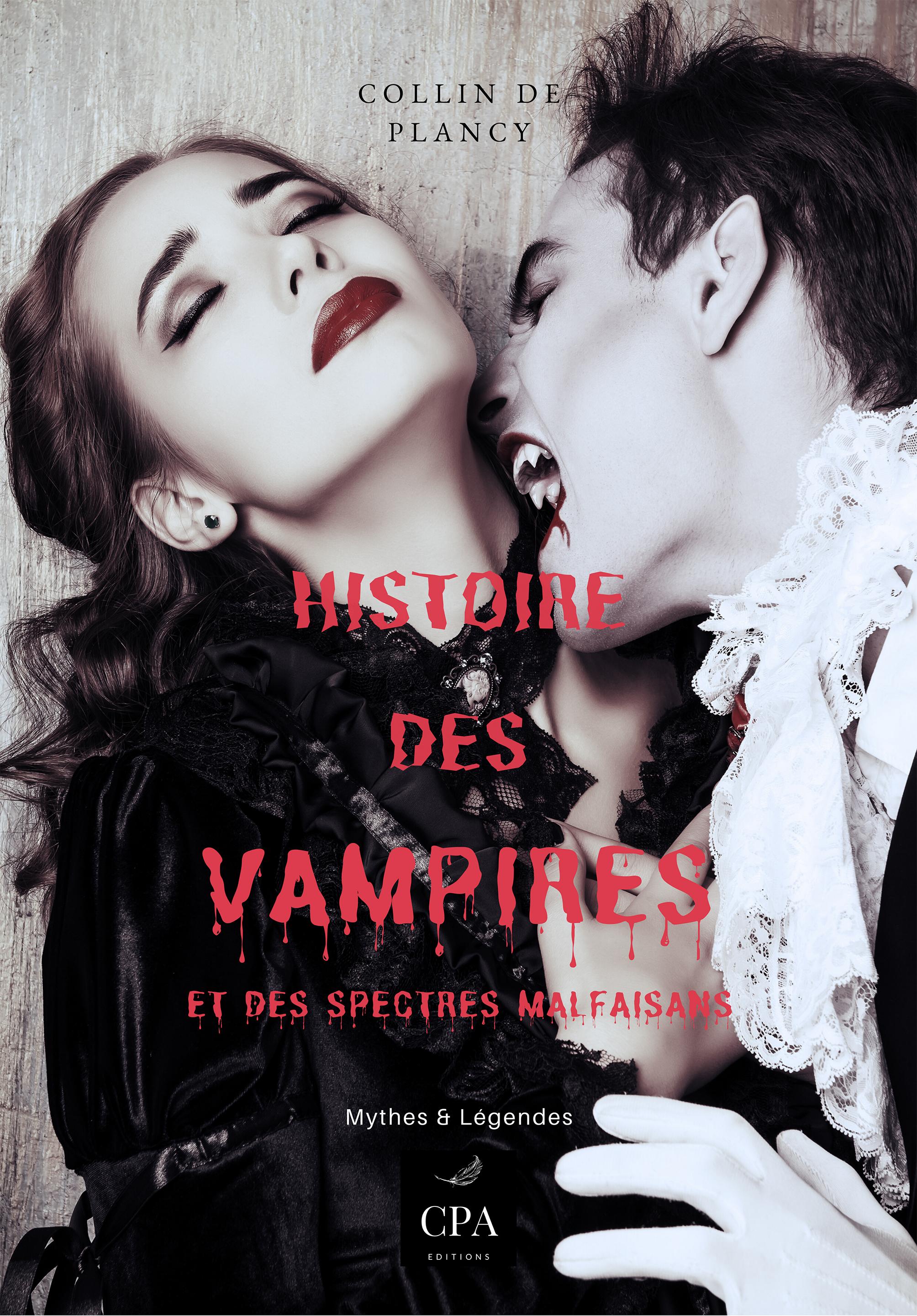 HISTOIRE DES VAMPIRES ET DES SPECTRES MALFAISANTS