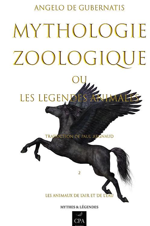 MYTHOLOGIE ZOOLOGIQUE, VOL. 2 :les animaux de l'air et de l'eau