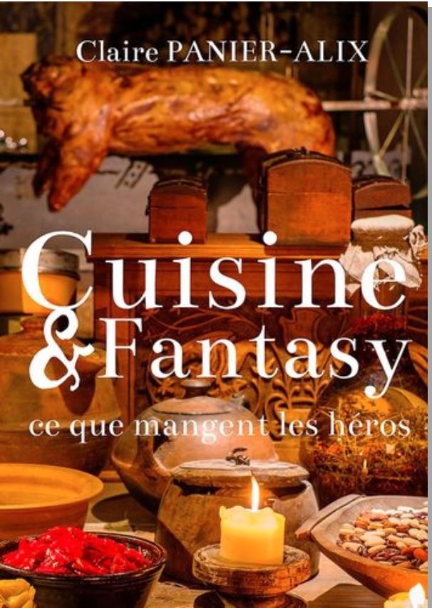 CUISINE & FANTASY CE QUE MANGENT LES HEROS