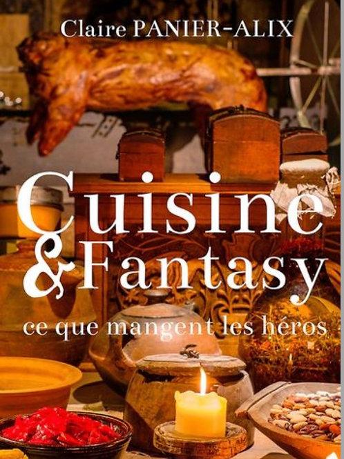 CUISINE & FANTASY : CE QUE MANGENT LES HEROS