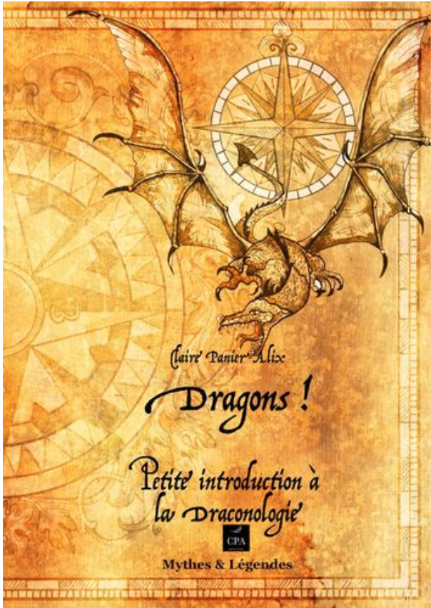 DRAGONS ! PETITE INTRODUCTION A LA DRACONOLOGIE