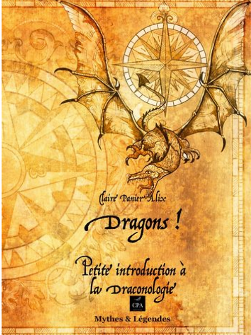 DRAGONS : PETITE INTRODUCTION A LA DRACONOLOGIE