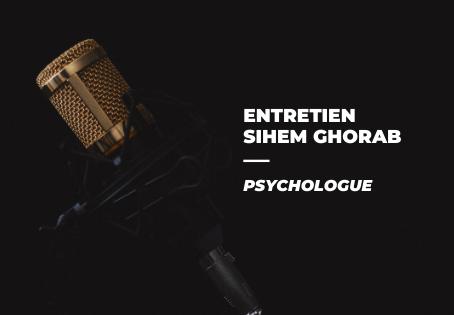 ENTRETIEN AVEC SIHEM GHORAB PSYCHOLOGUE 🎙️ Partie II