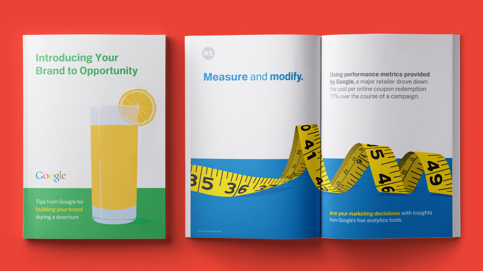 Google Resource Lookbook: During the downturn of 2009, I worked with Google on a lookbook to help educate clients on how to lift their brand during rough times.
