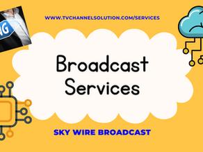 Broadcast Services - SKY WIRE BROADCAST