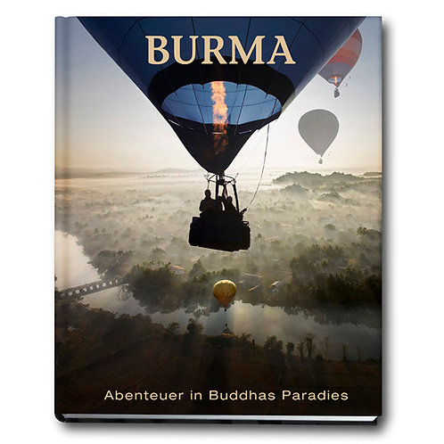 «BURMA» Abenteuer in Buddhas Paradies