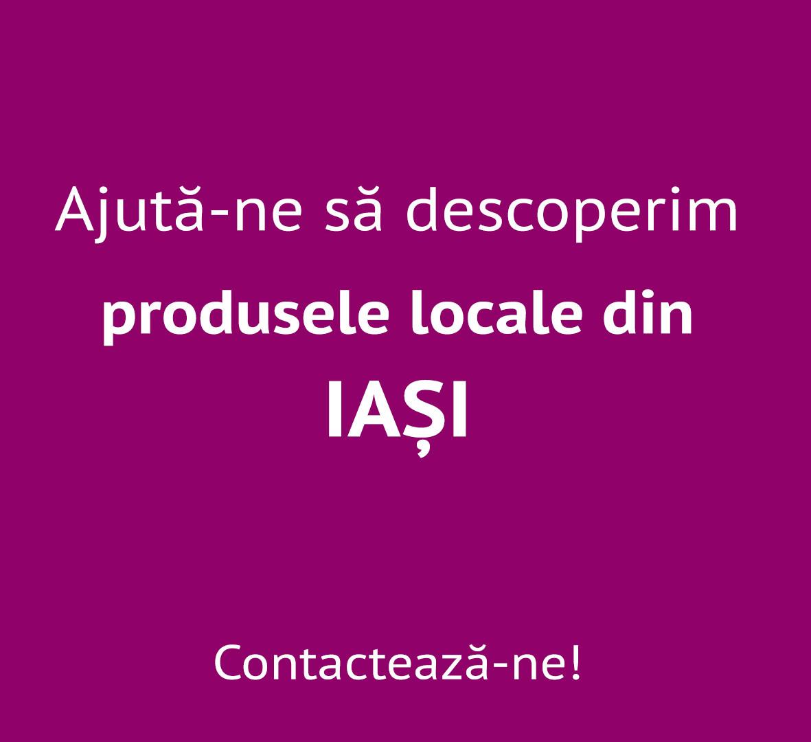 Vrem să descoperim produsele locale din Iași.