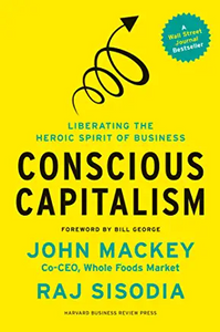 Book Cover for Conscious Capitalism by John Mackey and Raj Sisodia