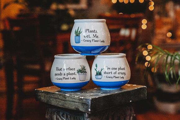 Crazy Plant Lady Bubble Pots