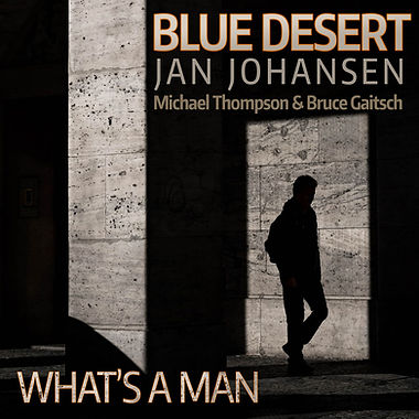 Blue Desert - What's a Man.jpg