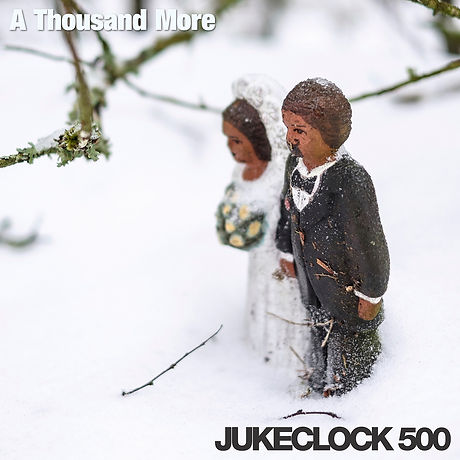 Jukeclock 500 - A Thousand More (Single)