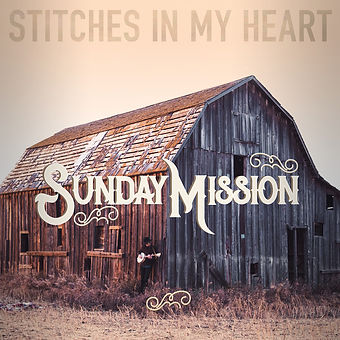 Sunday Mission - Stitches In My Heart.jpg
