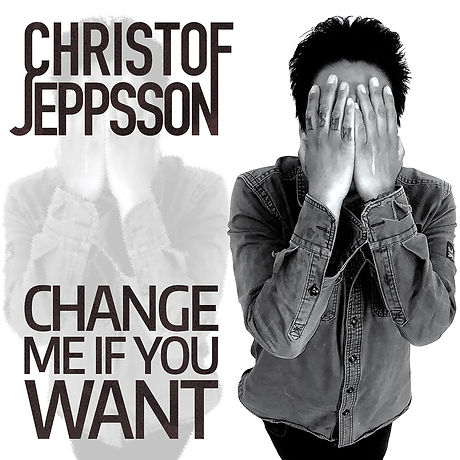 Christof Jeppsson - Change Me If You Wan