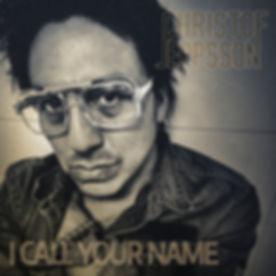Christof Jeppsson - I Call Your Name.jpg