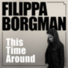 Filippa Borgman - This Time Around