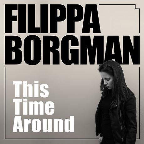 Filippa Borgman - This Time Around