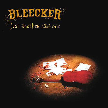 Bleecker - Just Another Last One.jpg