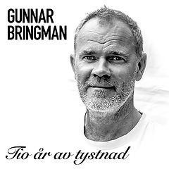 Gunnar_Bringman_-_Tio_Ã¥r_av_tystnad.jpg