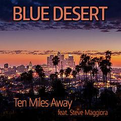 Blue Desert - Ten Miles Away.jpg
