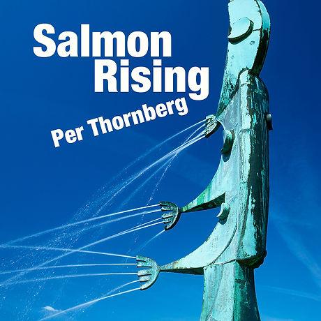 Per Thornberg - Salmon Rising.jpg