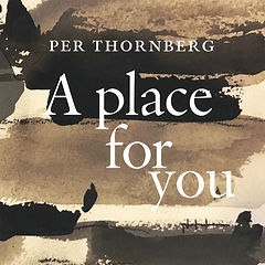 Per Thornberg - A place for you.jpg