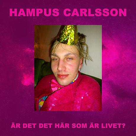 Hampus Carlsson - Är det det här som är livet?