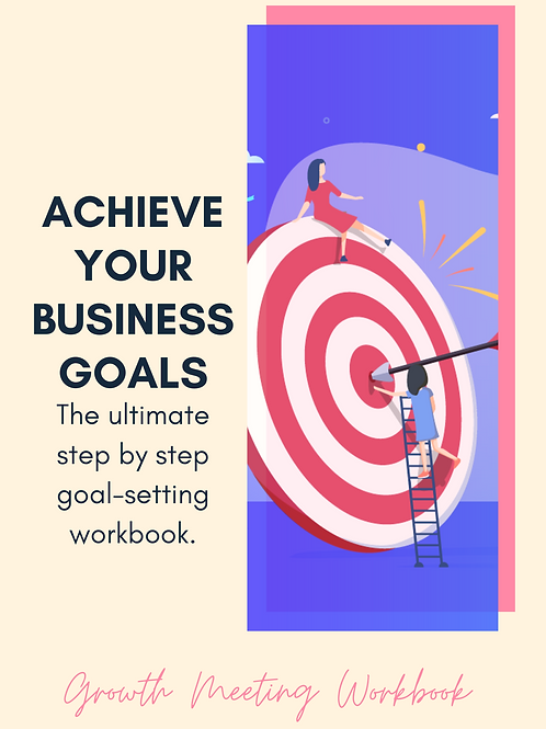 Growth Meeting Workbook: Achieve Your Business Goals!