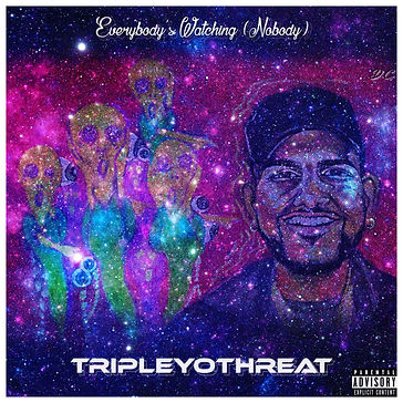 Everybody's Watching (Nobody) - EP by TripleYoThreat - Cover Art