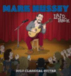 Mark Hussey Solo classical guitar album - Laid Back