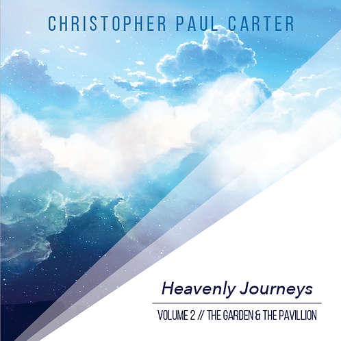 Heavenly Journeys Volume 2 The Garden and the Pavilion