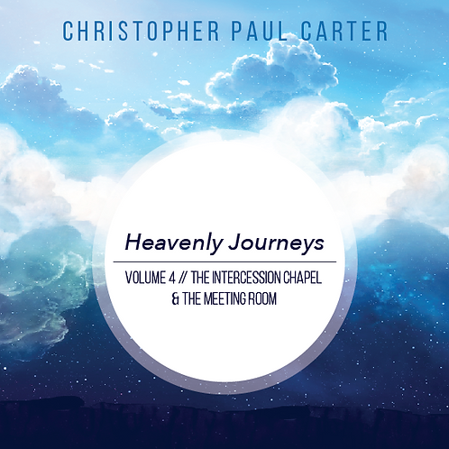 Heavenly Journeys Volume 4: The Intercession Chapel and the Meeting Room