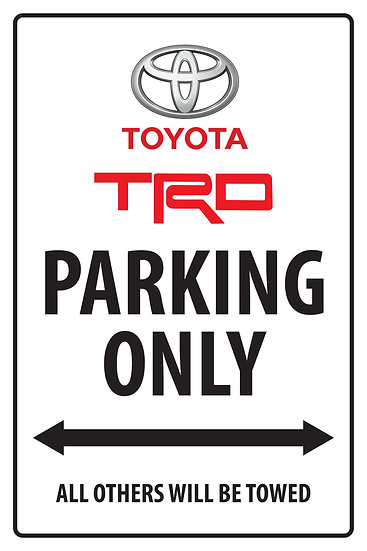 TOYOTA TRD PARKING ONLY