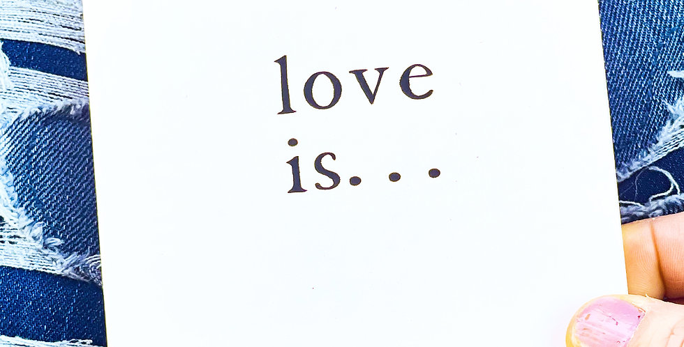 Love is . .  Cards
