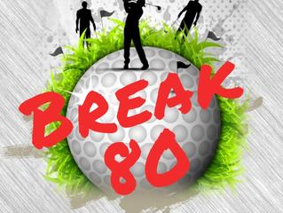 Break 80: The Game Plan
