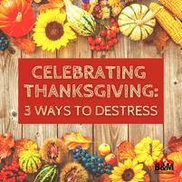 Celebrating Thanksgiving: Ways to Destress