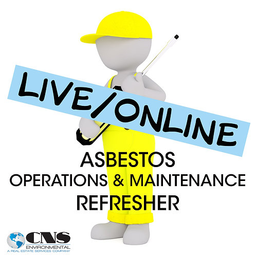 LIVE/ONLINE Asbestos Operations & Maintenance Refresher