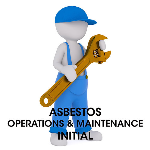 Asbestos Operations and Maintenance Initial