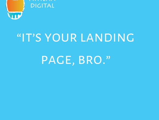 It's Your Landing Page, Bro