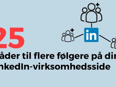 25 måder til flere følgere på din LinkedIn-virksomhedsside