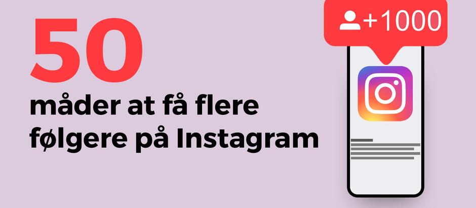 50 måder til flere følgere på Instagram