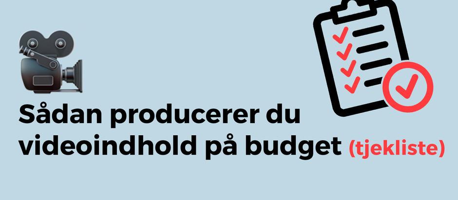 Sådan producerer du videoindhold på budget (tjekliste)