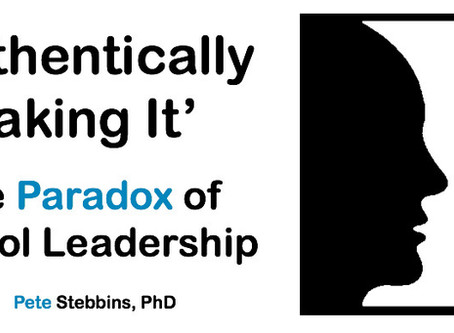 Authentically Faking It: The Paradox of School Leadership