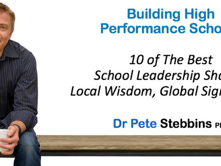 High Performance Schools:10 of The Best School Leadership Shares - Local Wisdom, Global Significance