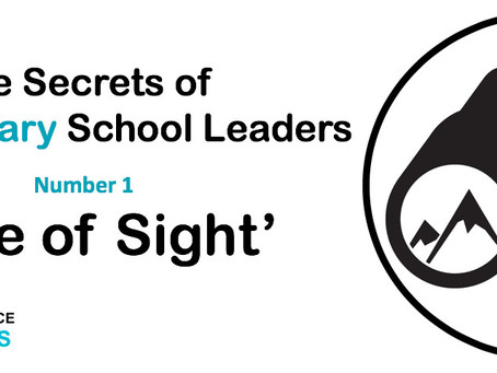 The Secrets of Extraordinary School Leaders 1: A Clear Line of Sight