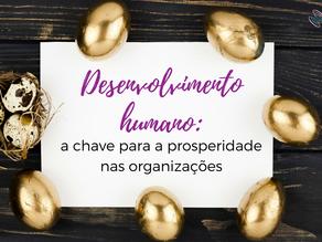 Desenvolvimento Humano: a chave para a prosperidade nas organizações