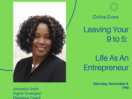 Leaving Your 9 to 5: Life as an Entrepreneur (Online Event)
