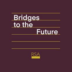Bridges to the Future
